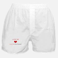 Love Me Love My Grey Hound Boxer Shorts