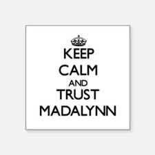 Keep Calm and trust Madalynn Sticker