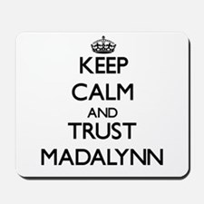 Keep Calm and trust Madalynn Mousepad