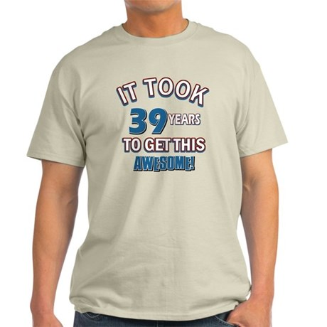 Awesome 39 year old birthday design Light T-Shirt