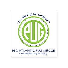 "Let No Pug Go Unloved 2 Square Sticker 3"" x 3"""