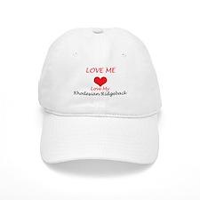 Love Me Love My Rhodesian Rid Baseball Cap