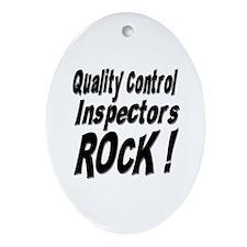 QC Inspectors Rock ! Oval Ornament