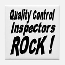QC Inspectors Rock ! Tile Coaster