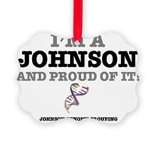 IM A JOHNSON - AND PROUD OF IT! Ornament