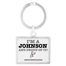 IM A JOHNSON - AND PROUD OF IT! Landscape Keychain