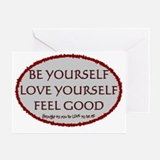 BE YOURSELF - LOVE YOURSELF - FEEL G Greeting Card
