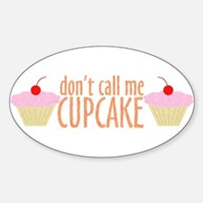 don't call me Cupcake Oval Decal