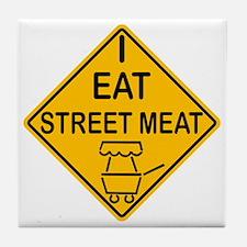 I Eat Street Meat Tile Coaster