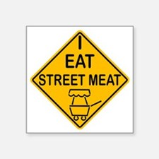 "I Eat Street Meat Square Sticker 3"" x 3"""