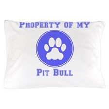 Property Of My Pit Bull Pillow Case
