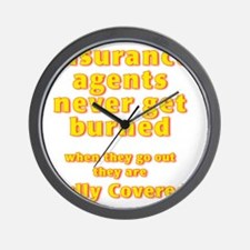 Insurance agents never get BURNED Wall Clock