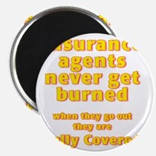 Insurance agents never get BURNED Magnet