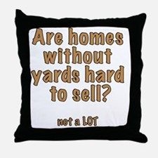 Selling homes without yards Throw Pillow
