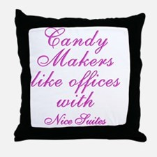 Candy makers like to work in nice SUI Throw Pillow