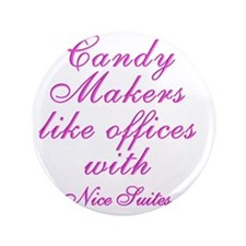 """Candy makers like to work in nice SUIT 3.5"""" Button"""