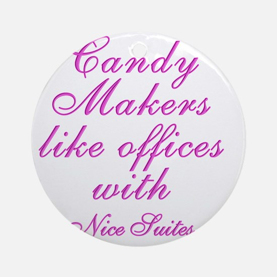 Candy makers like to work in nice S Round Ornament