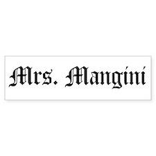 Mrs. Mangini Bumper Bumper Sticker