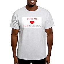 Love Me Love My Siberian Husk T-Shirt