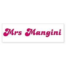 Mrs Mangini Bumper Bumper Sticker
