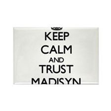 Keep Calm and trust Madisyn Magnets