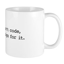 If you cant code, dont design for it. Mug