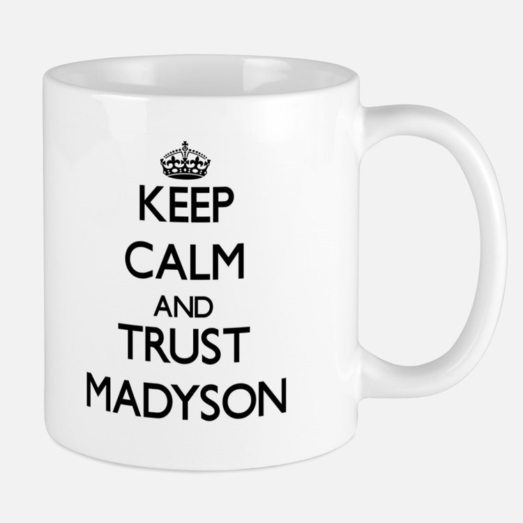 Keep Calm and trust Madyson Mugs