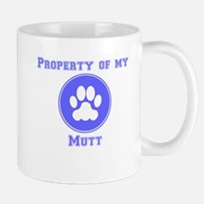 Property Of My Mutt Mugs