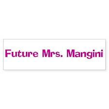 Future Mrs. Mangini Bumper Bumper Sticker