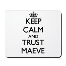Keep Calm and trust Maeve Mousepad