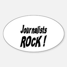 Journalists Rock ! Oval Decal