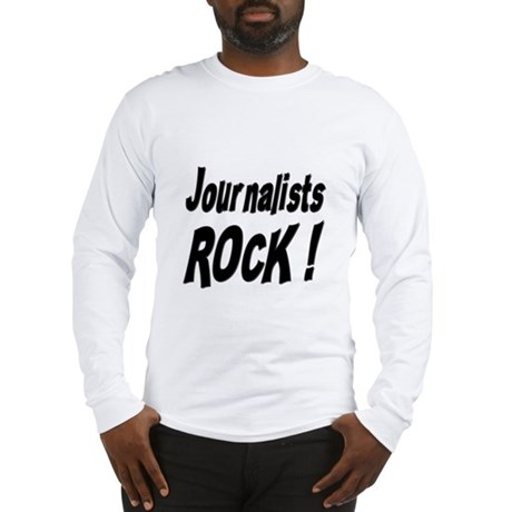 Journalists Rock ! Long Sleeve T-Shirt
