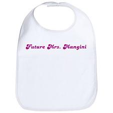Future Mrs. Mangini  Bib