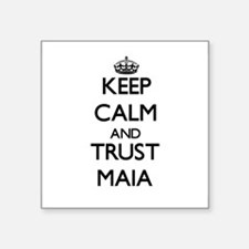 Keep Calm and trust Maia Sticker
