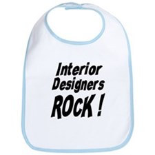 Interior Designers Rock ! Bib