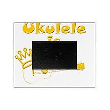 Ukulele Is King Picture Frame