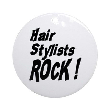 Hair Stylists Rock ! Ornament (Round)
