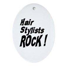 Hair Stylists Rock ! Oval Ornament
