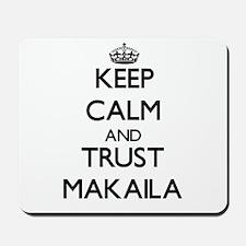 Keep Calm and trust Makaila Mousepad