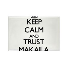 Keep Calm and trust Makaila Magnets
