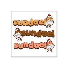 """Sundae Sundae Sundae Square Sticker 3"""" x 3"""""""