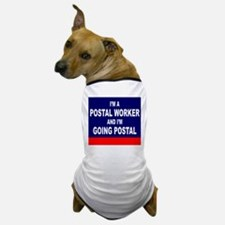 Postal Worker Going Postal Dog T-Shirt