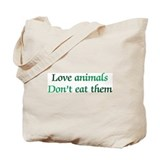 Love animals don\'t eat them Canvas Totes