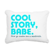 Cool story, babe. Now go Rectangular Canvas Pillow