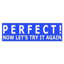 Perfect! Now let's try it aga Bumper Bumper Sticker