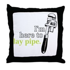 Im here to lay pipe Throw Pillow