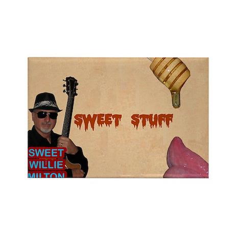 Sweet Willie Milton / Sweet Stuff Rectangle Magnet