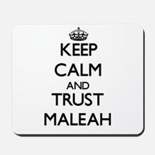 Keep Calm and trust Maleah Mousepad