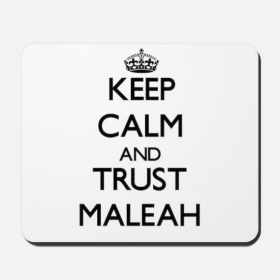 Keep Calm and trust Maleah Mousepad