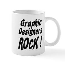 Graphic Designers Rock ! Mug